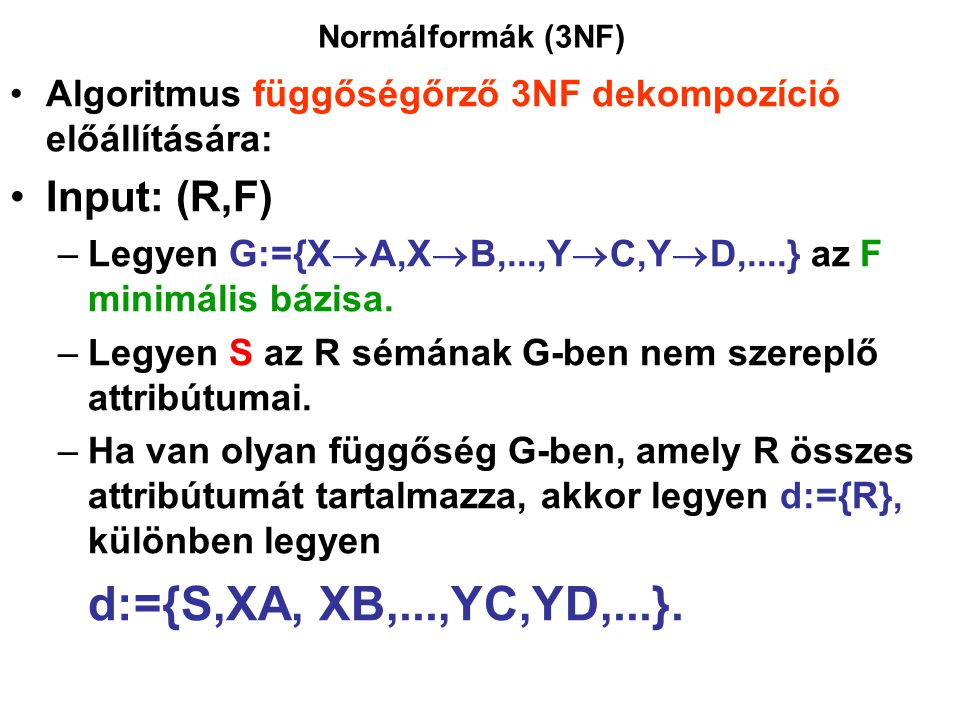 d:={S,XA, XB,...,YC,YD,...}. Input: (R,F)