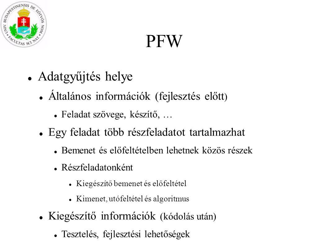 PFW Adatgyűjtés helye Általános információk (fejlesztés előtt)