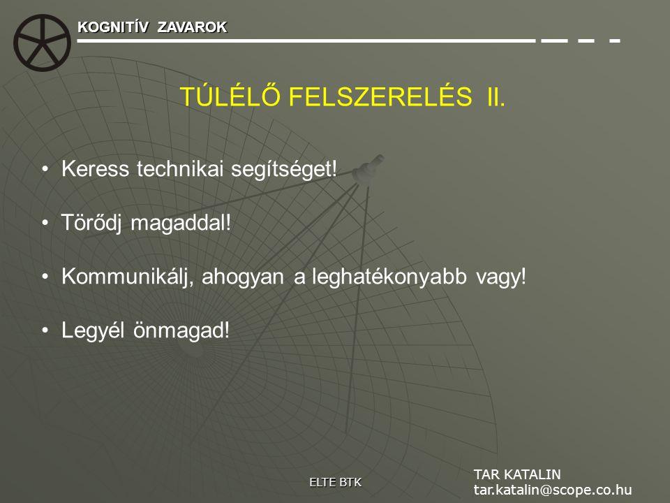 TÚLÉLŐ FELSZERELÉS II. Keress technikai segítséget! Törődj magaddal!