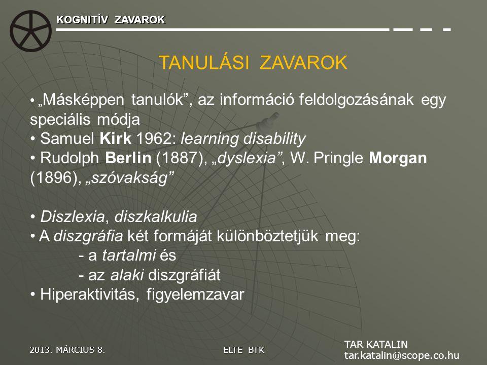 TANULÁSI ZAVAROK Samuel Kirk 1962: learning disability