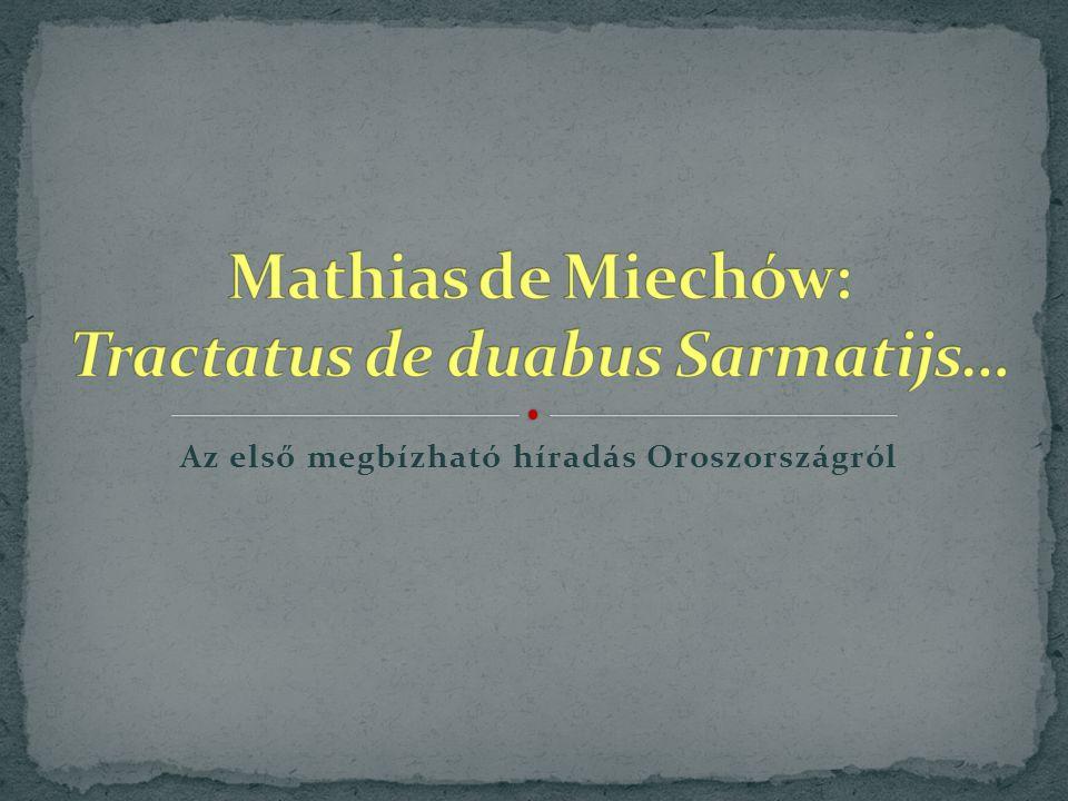Mathias de Miechów: Tractatus de duabus Sarmatijs…