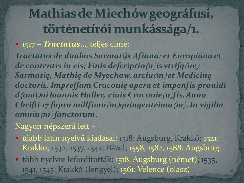 Mathias de Miechów geográfusi, történetírói munkássága/1.