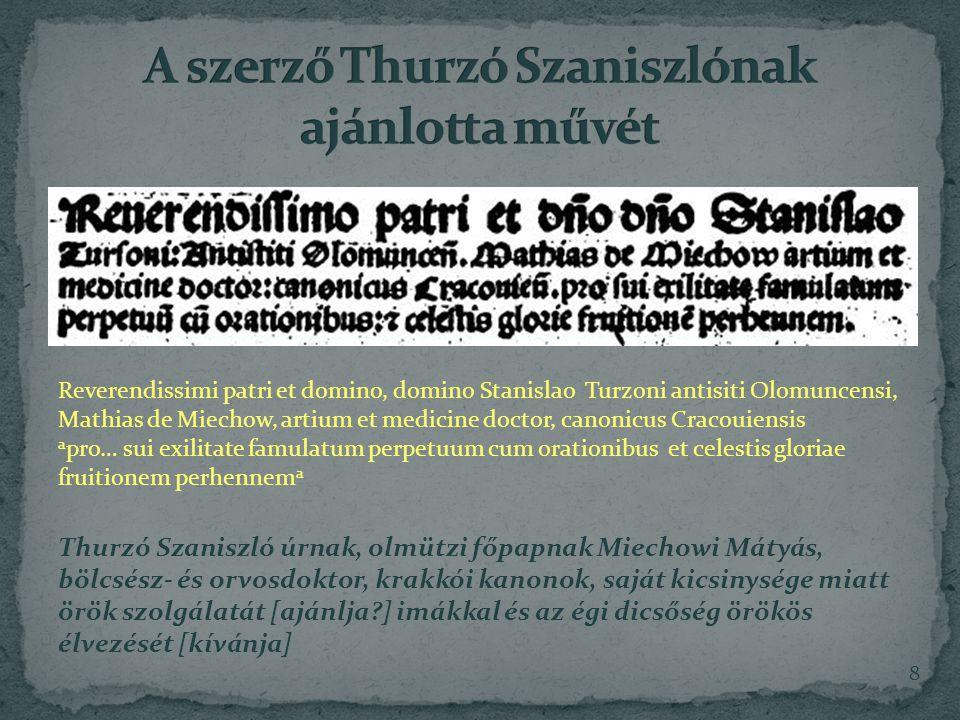 A szerző Thurzó Szaniszlónak ajánlotta művét