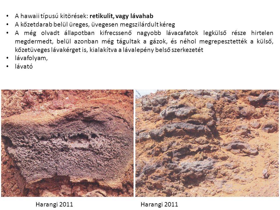 A hawaii típusú kitörések: retikulit, vagy lávahab