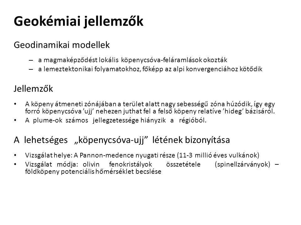Geokémiai jellemzők Geodinamikai modellek Jellemzők