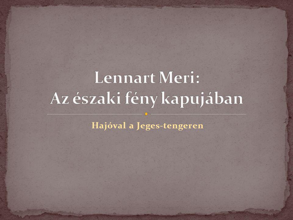 Lennart Meri: Az északi fény kapujában