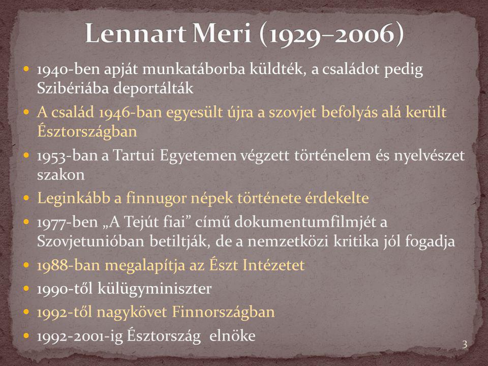 Lennart Meri (1929–2006) 1940-ben apját munkatáborba küldték, a családot pedig Szibériába deportálták.