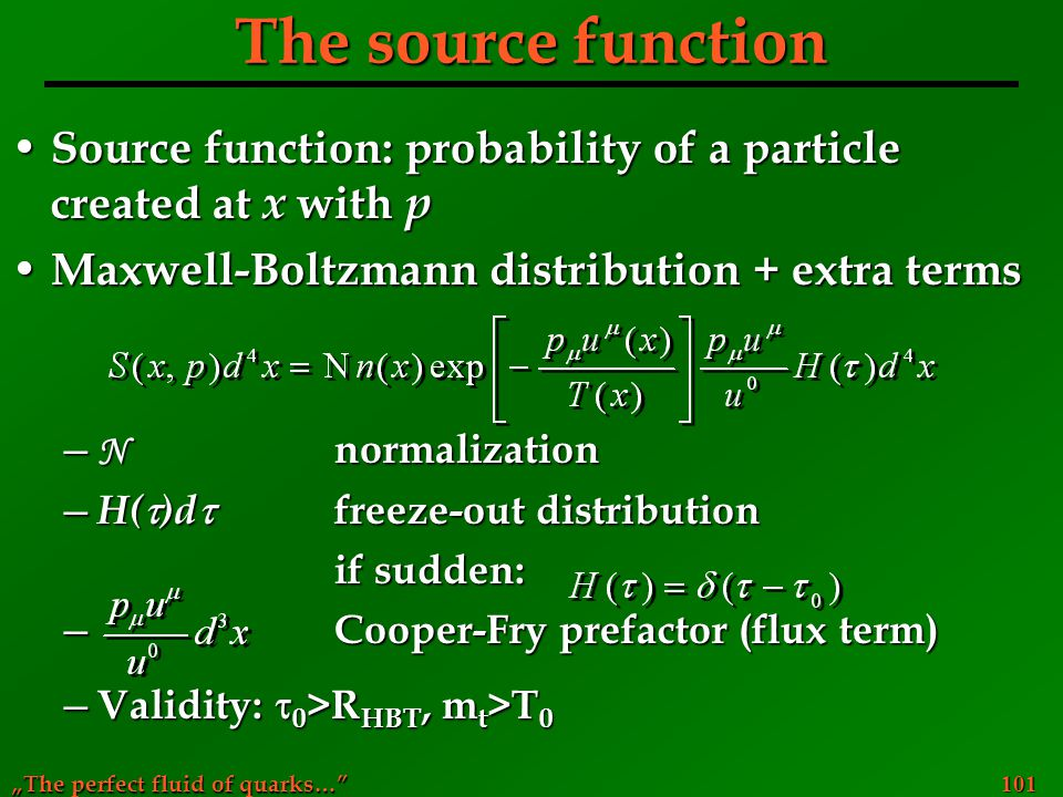 The source function Source function: probability of a particle created at x with p. Maxwell-Boltzmann distribution + extra terms.
