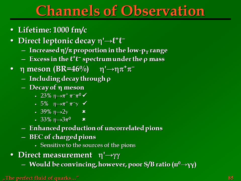 Channels of Observation