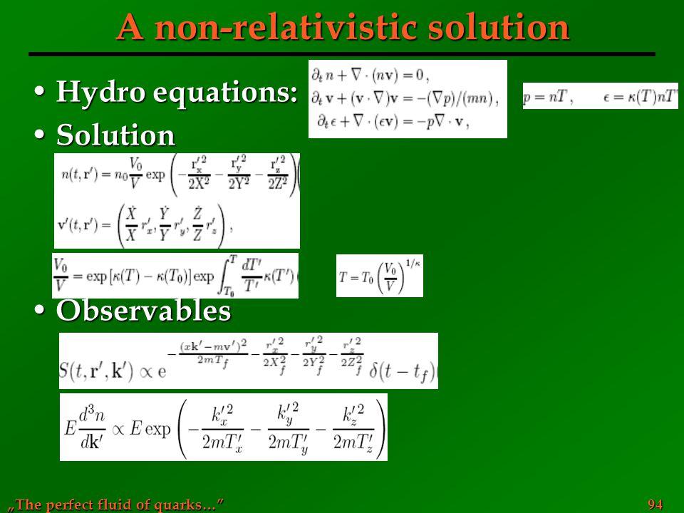 A non-relativistic solution