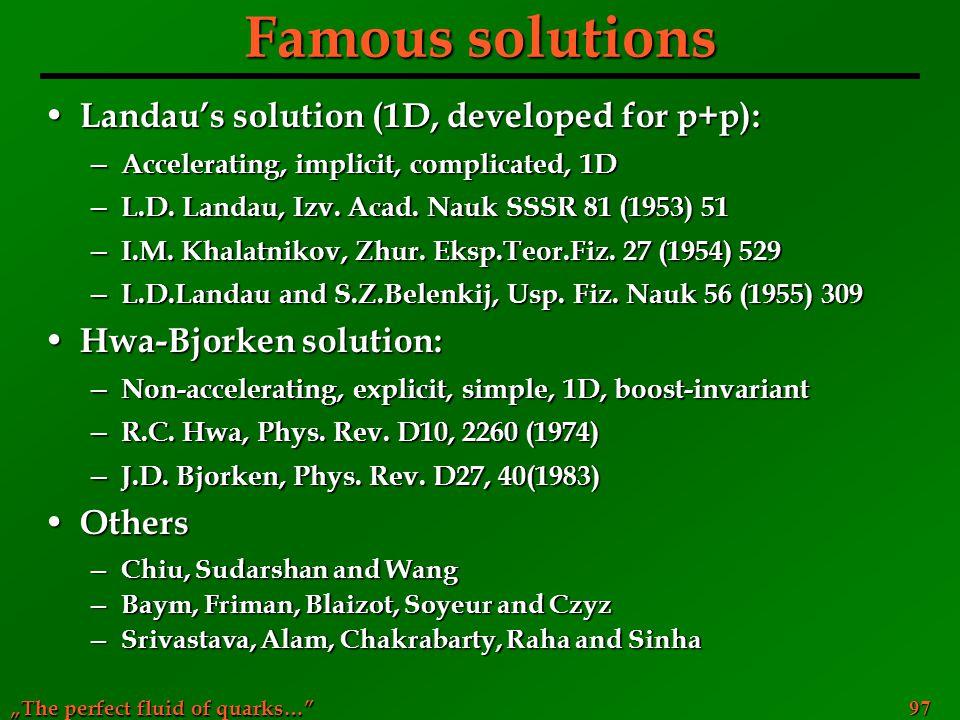 Famous solutions Landau's solution (1D, developed for p+p):