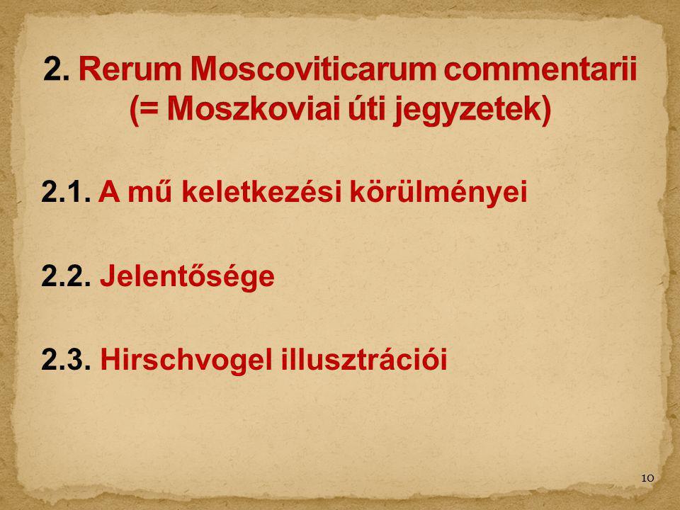 2. Rerum Moscoviticarum commentarii (= Moszkoviai úti jegyzetek)