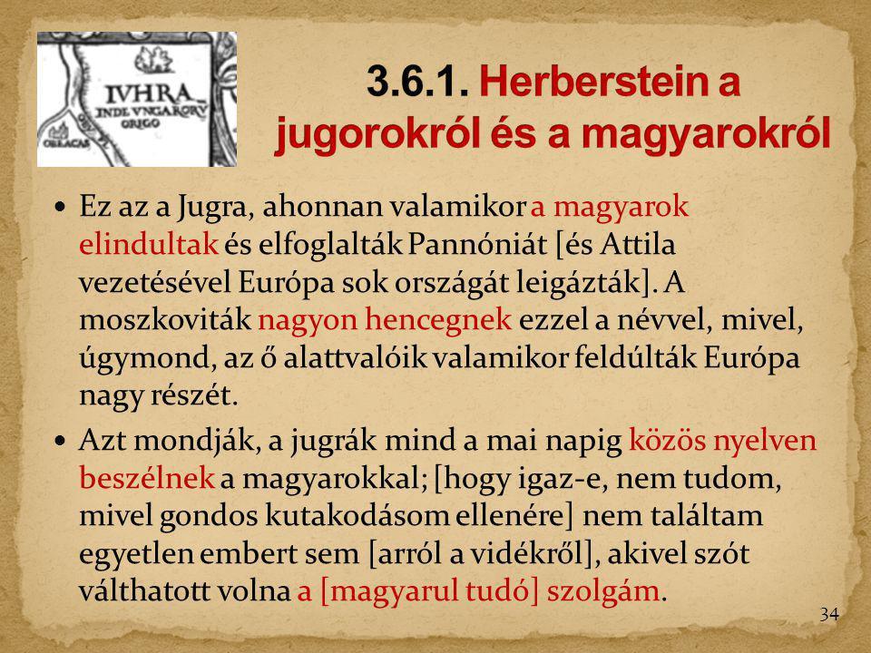 3.6.1. Herberstein a jugorokról és a magyarokról