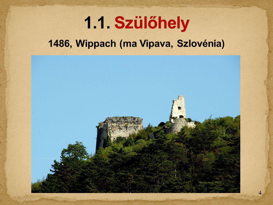 1486, Wippach (ma Vipava, Szlovénia)