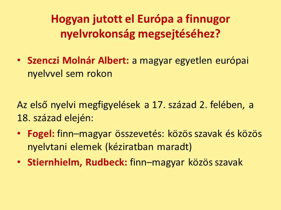 Hogyan jutott el Európa a finnugor nyelvrokonság megsejtéséhez