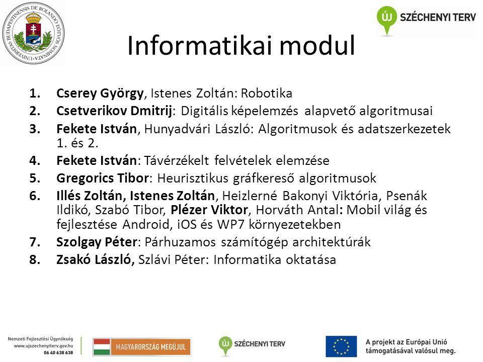 Informatikai modul Cserey György, Istenes Zoltán: Robotika