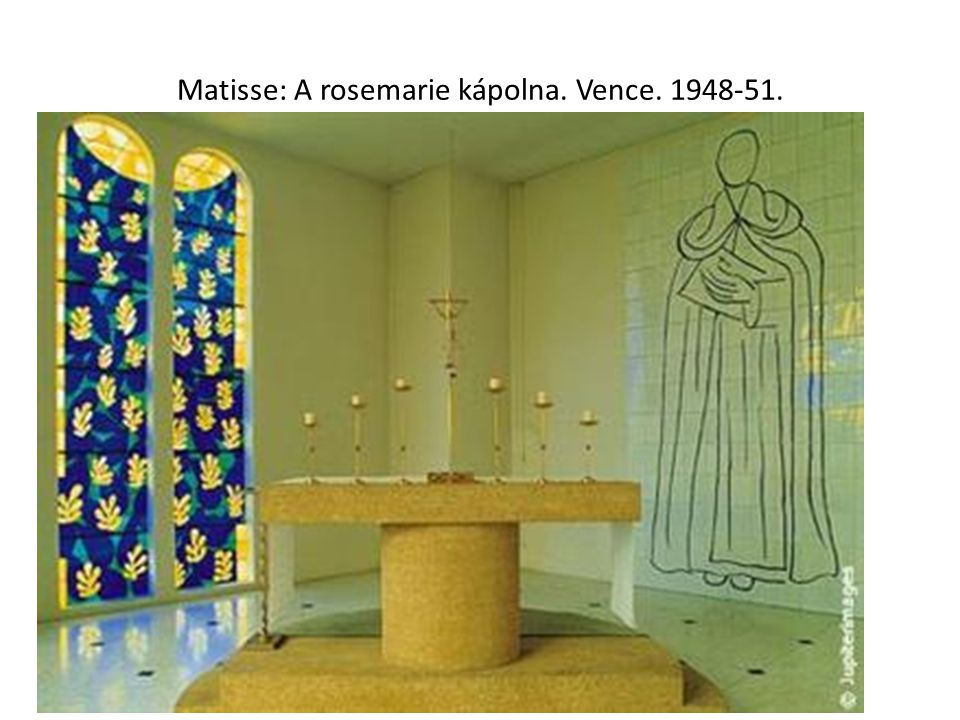 Matisse: A rosemarie kápolna. Vence. 1948-51.