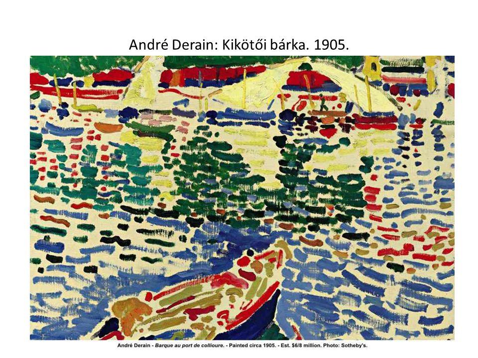 André Derain: Kikötői bárka. 1905.