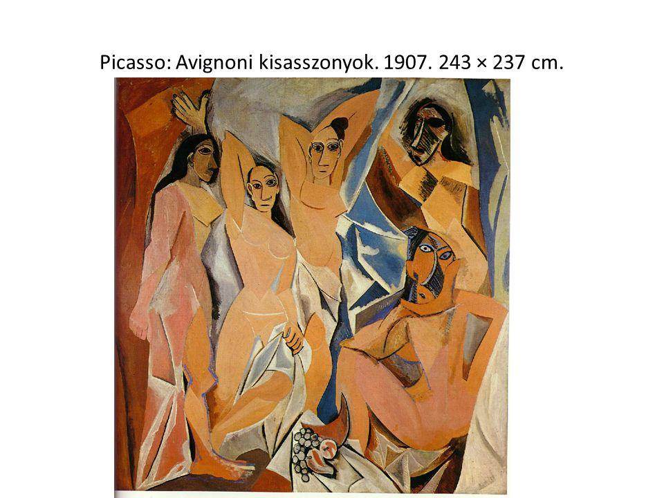 Picasso: Avignoni kisasszonyok. 1907. 243 × 237 cm.
