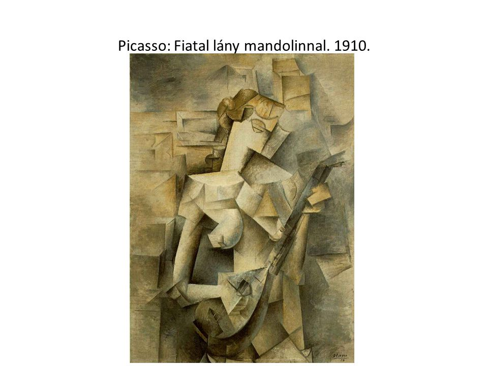 Picasso: Fiatal lány mandolinnal. 1910.