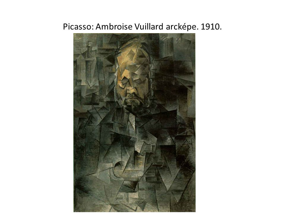Picasso: Ambroise Vuillard arcképe. 1910.