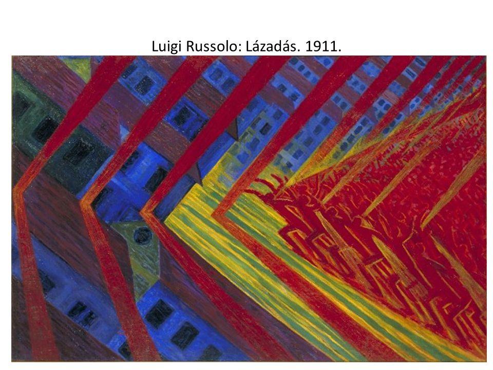 Luigi Russolo: Lázadás. 1911.