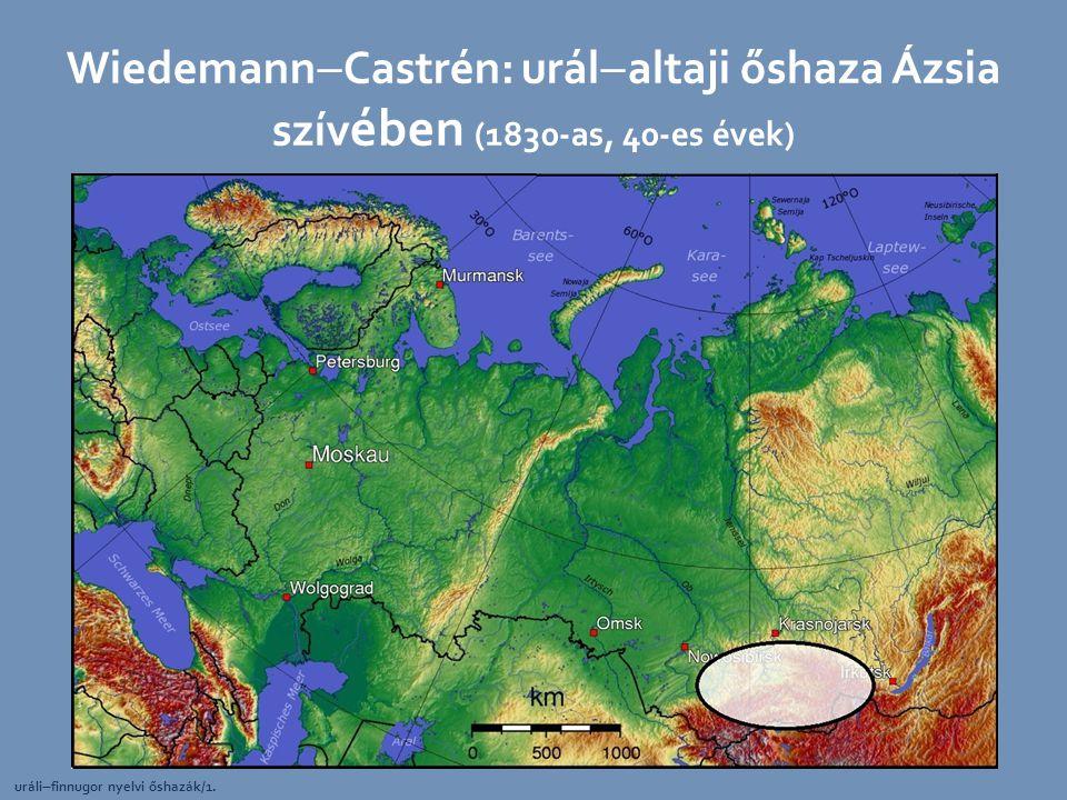 WiedemannCastrén: urálaltaji őshaza Ázsia szívében (1830-as, 40-es évek)