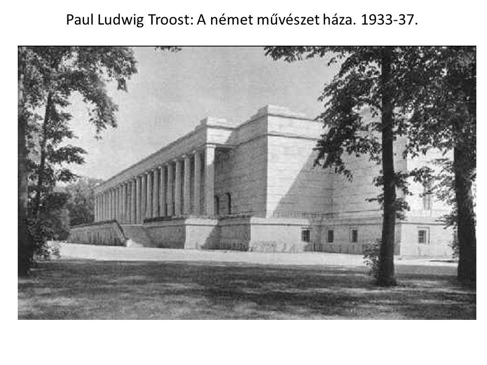 Paul Ludwig Troost: A német művészet háza. 1933-37.