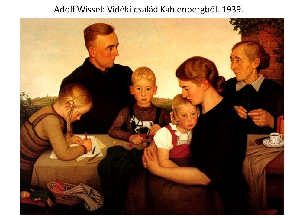 Adolf Wissel: Vidéki család Kahlenbergből. 1939.