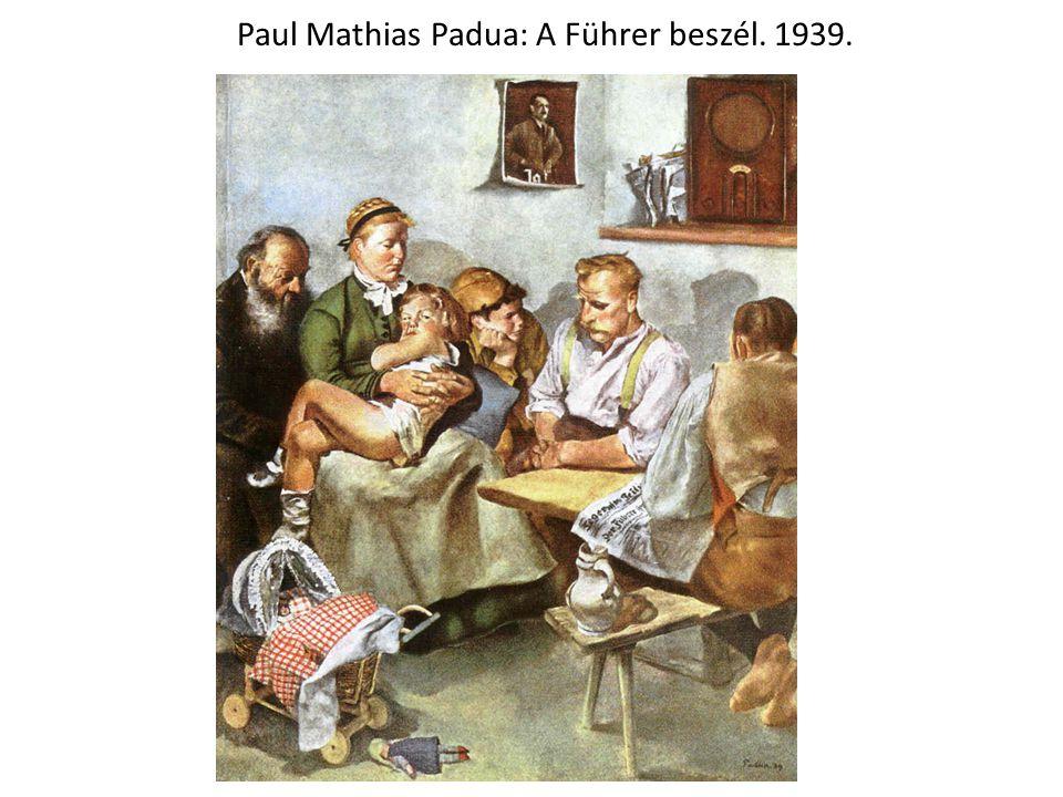 Paul Mathias Padua: A Führer beszél. 1939.