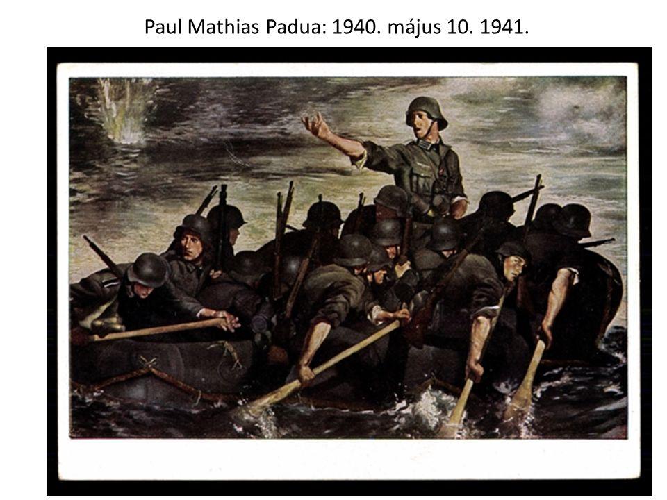 Paul Mathias Padua: 1940. május 10. 1941.