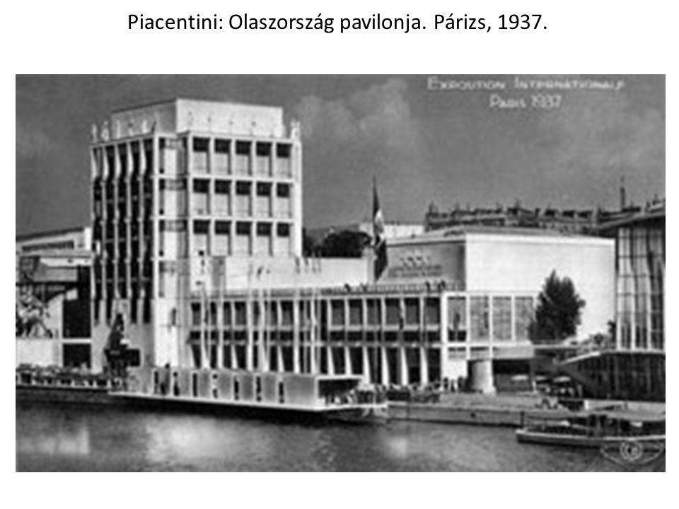 Piacentini: Olaszország pavilonja. Párizs, 1937.
