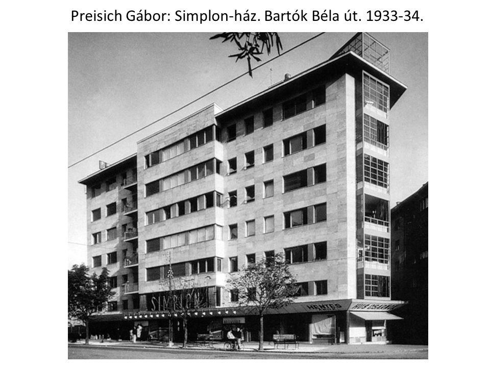 Preisich Gábor: Simplon-ház. Bartók Béla út. 1933-34.