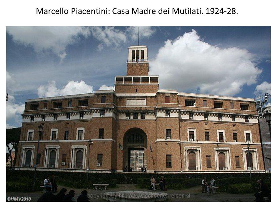 Marcello Piacentini: Casa Madre dei Mutilati. 1924-28.