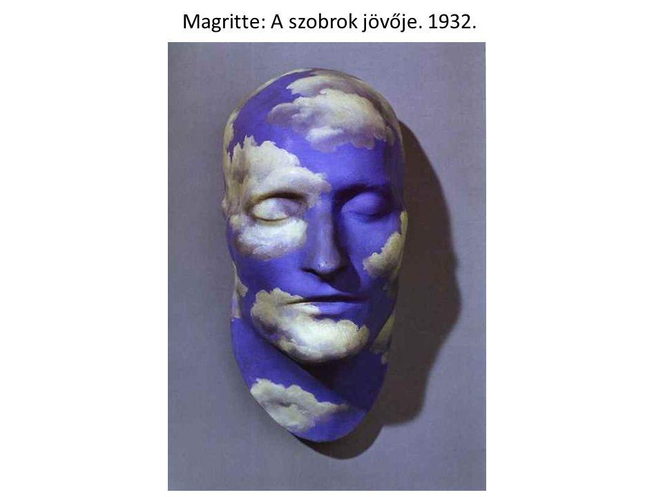 Magritte: A szobrok jövője. 1932.