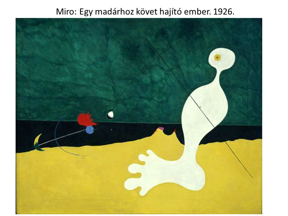 Miro: Egy madárhoz követ hajító ember. 1926.