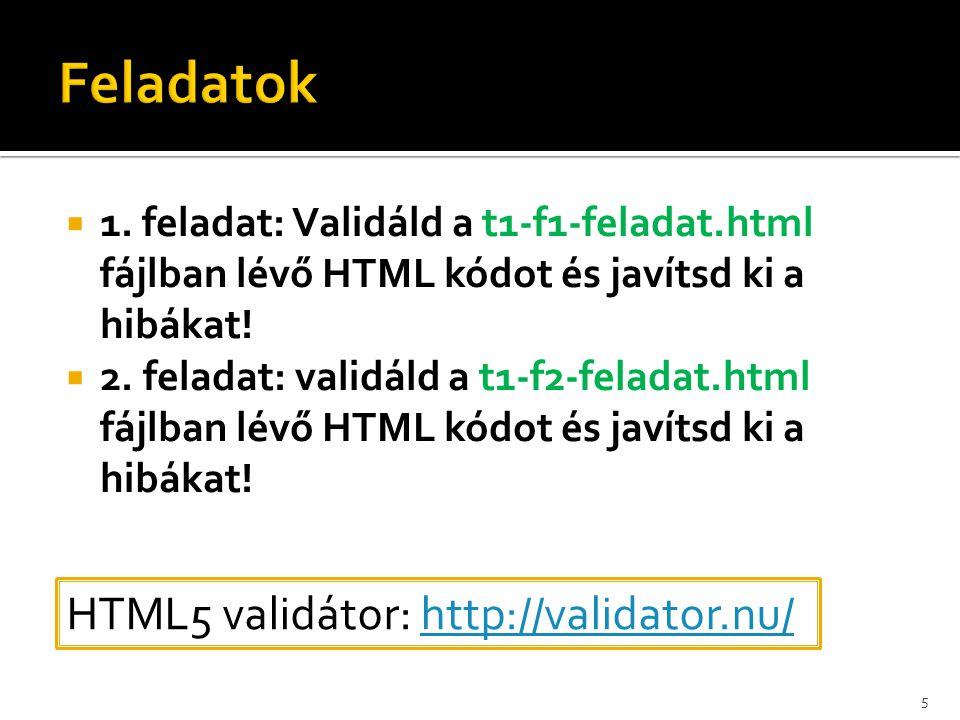 Feladatok HTML5 validátor: http://validator.nu/