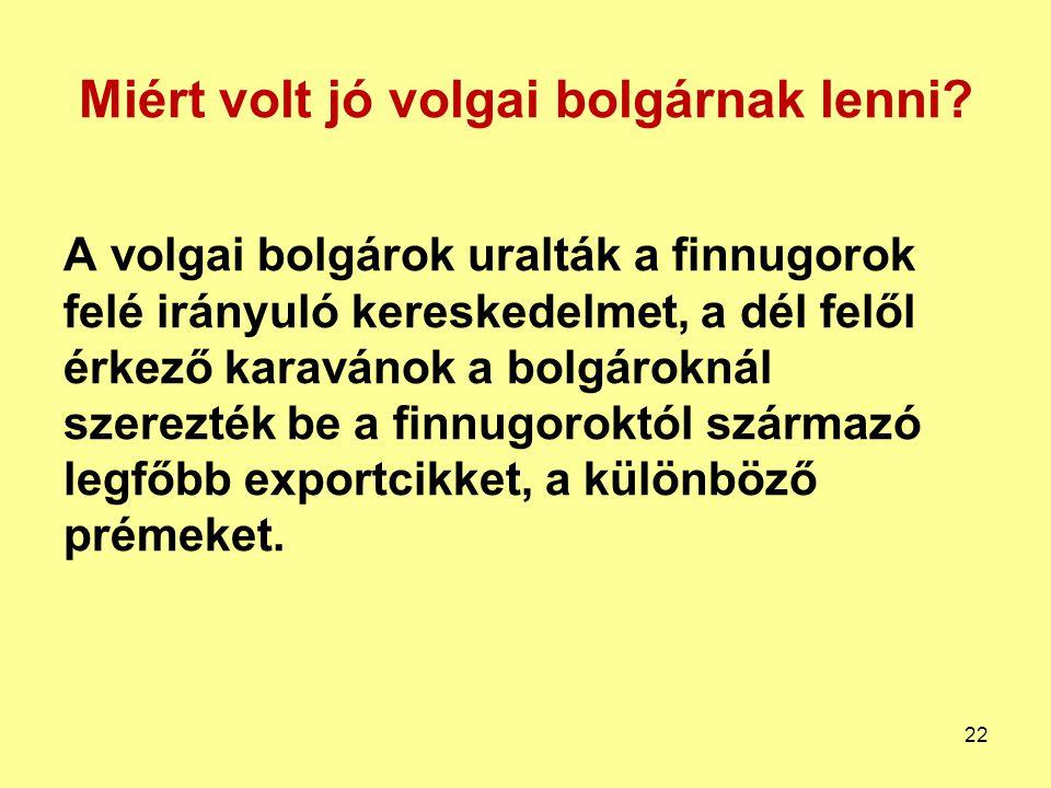 Miért volt jó volgai bolgárnak lenni