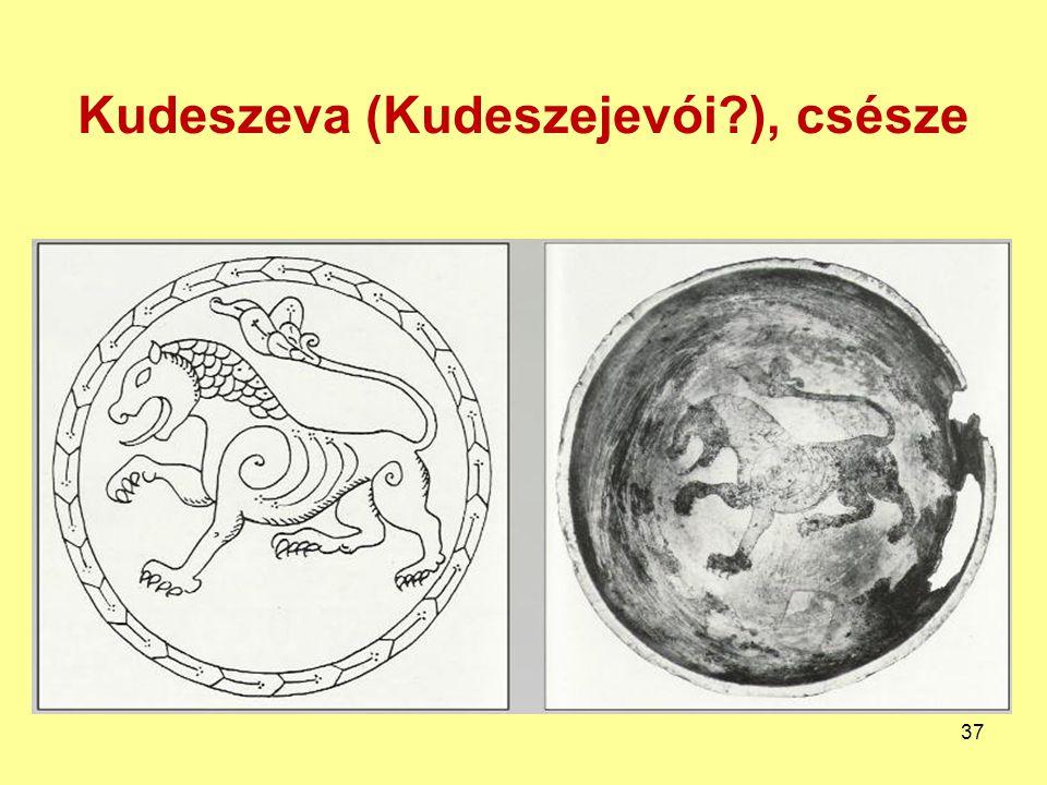 Kudeszeva (Kudeszejevói ), csésze
