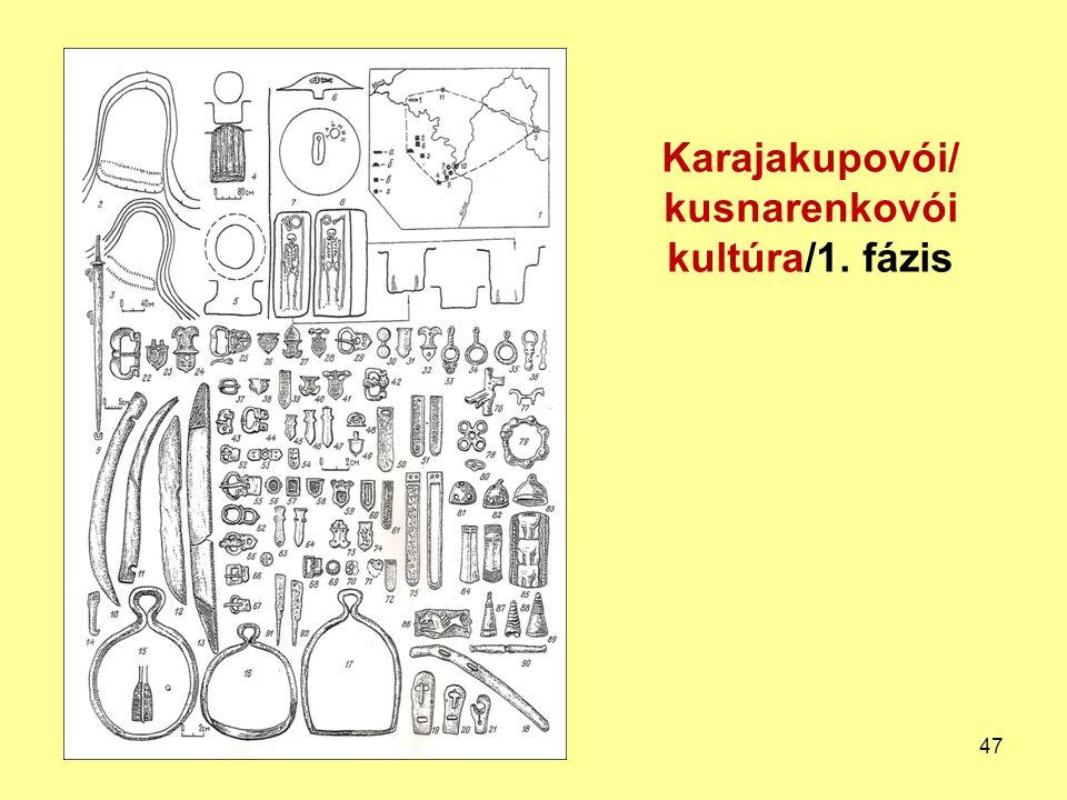 Karajakupovói/ kusnarenkovói kultúra/1. fázis