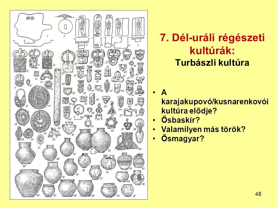 7. Dél-uráli régészeti kultúrák: Turbászli kultúra