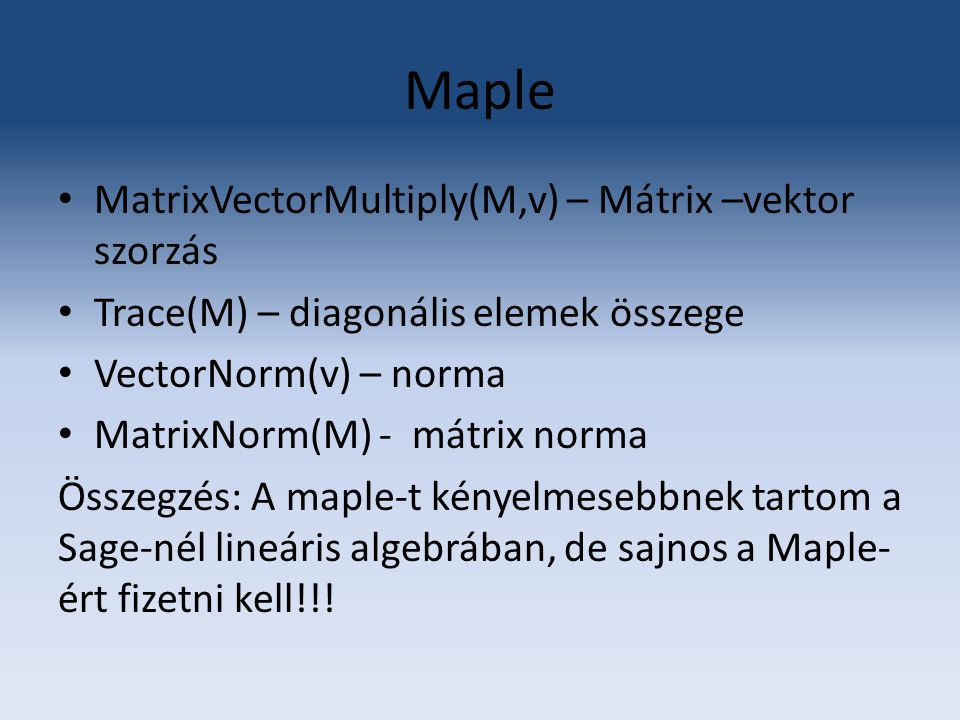 Maple MatrixVectorMultiply(M,v) – Mátrix –vektor szorzás