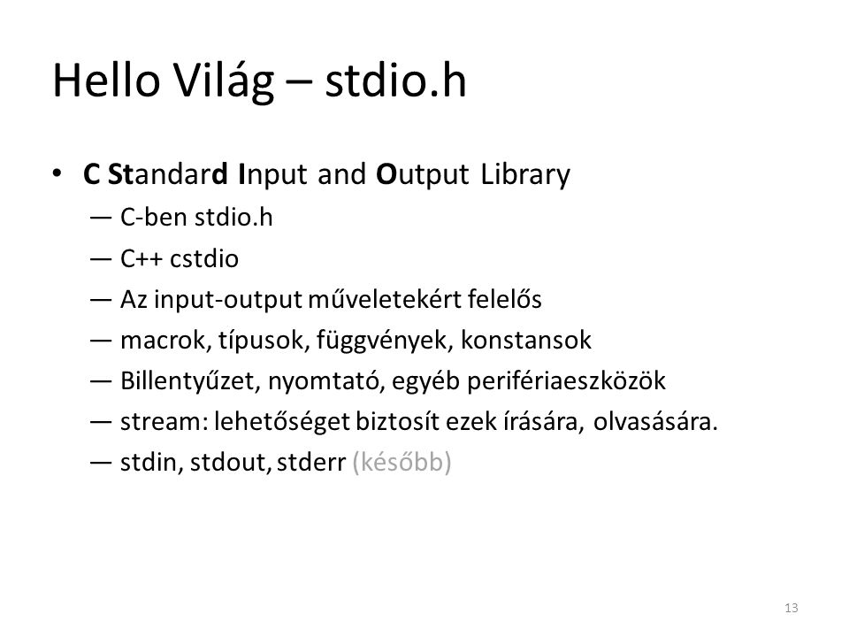 Hello Világ – stdio.h C Standard Input and Output Library
