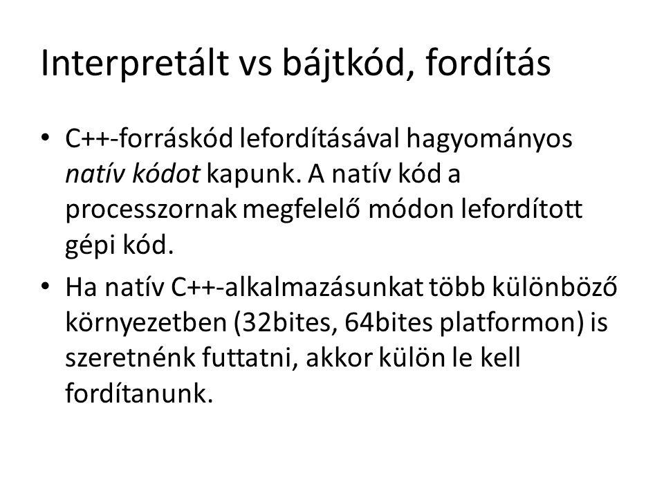 Interpretált vs bájtkód, fordítás