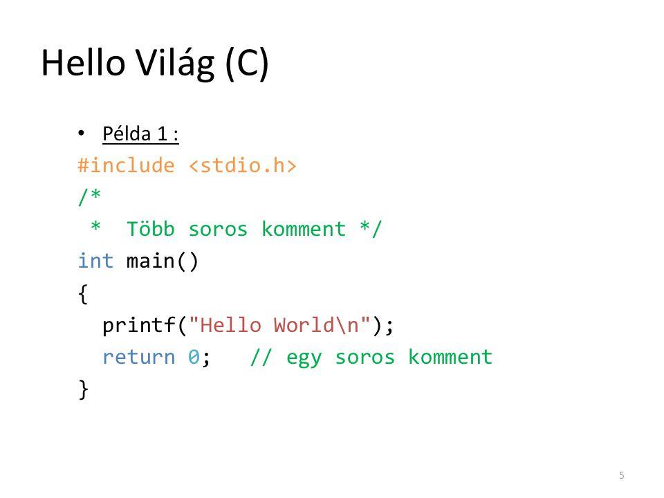 Hello Világ (C) Példa 1 : #include <stdio.h> /*