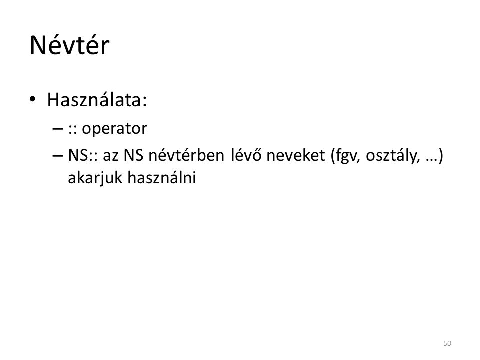 Névtér Használata: :: operator
