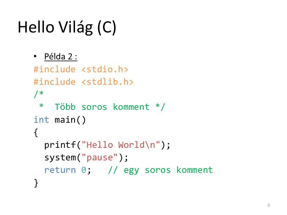 Hello Világ (C) Példa 2 : #include <stdio.h>