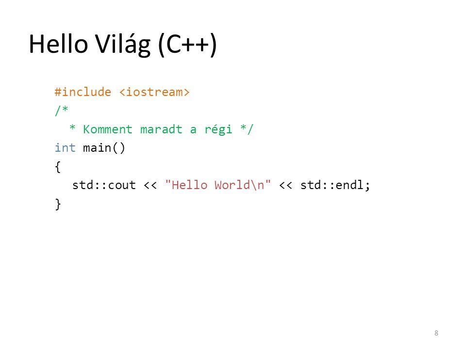Hello Világ (C++) #include <iostream> /*