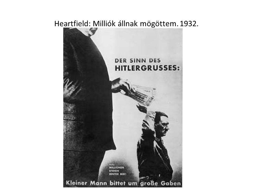 Heartfield: Milliók állnak mögöttem. 1932.