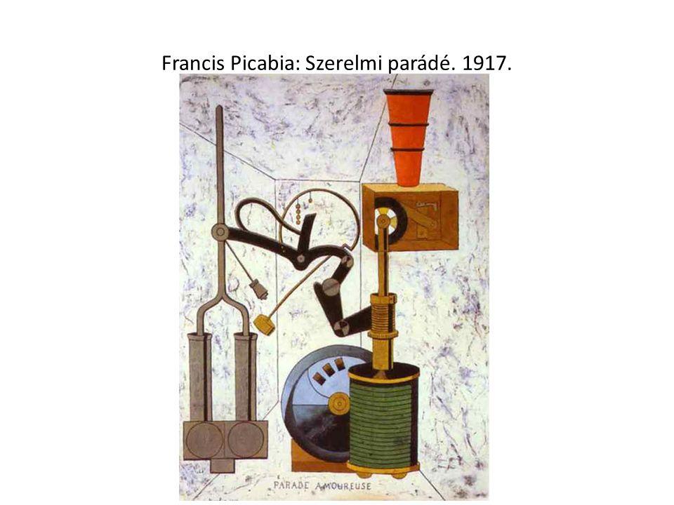 Francis Picabia: Szerelmi parádé. 1917.